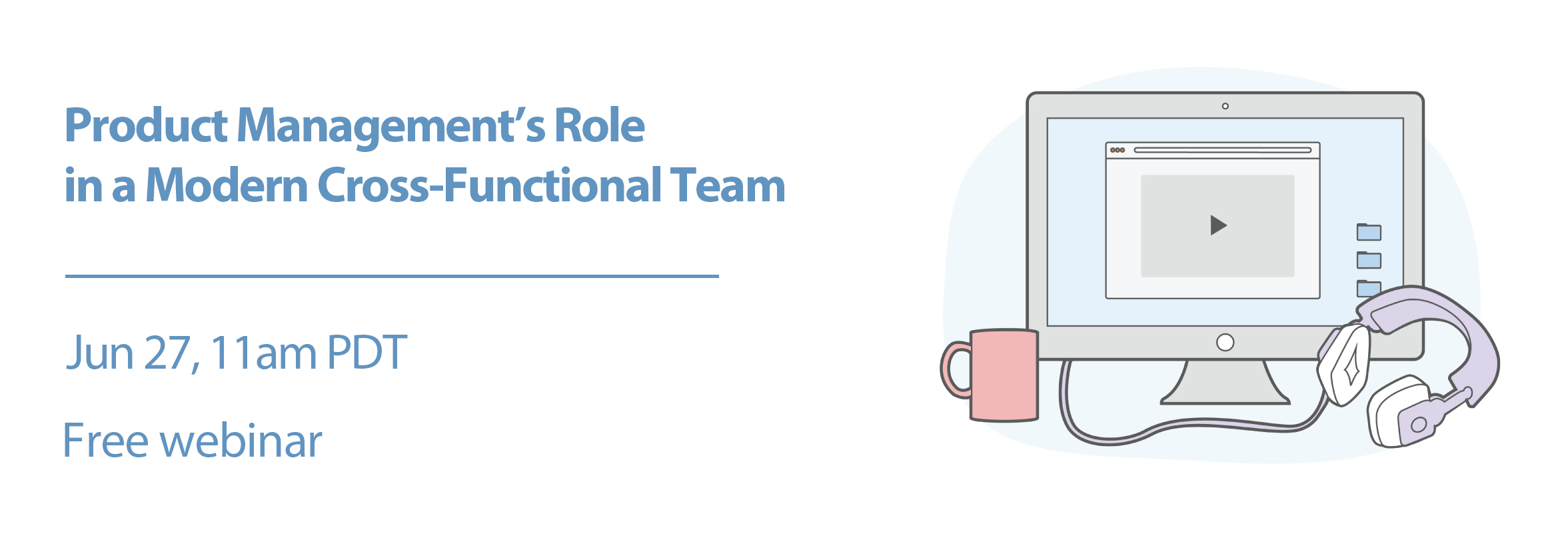 Product Stack Webinar: Product Management's Role in a Modern Cross-Functional Team blog post featured image